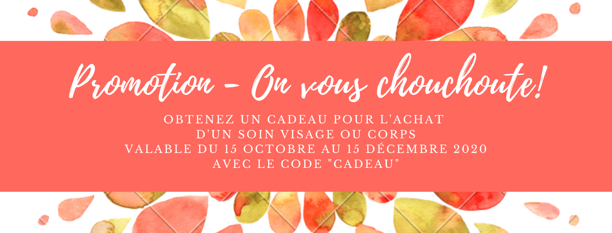 Promotion - On vous chouchoute!